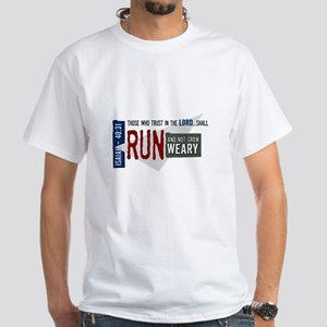 Run and not grow weary White T-Shirt